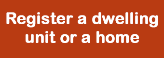 Click to register a dwelling unit or home.