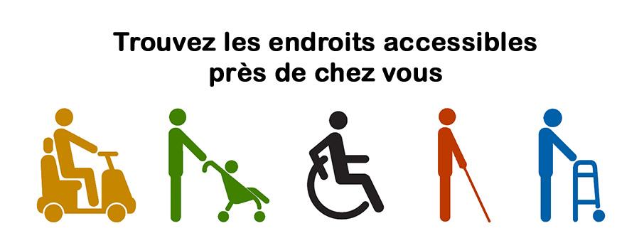 Trouvez les endroits accessibles près de chez vous